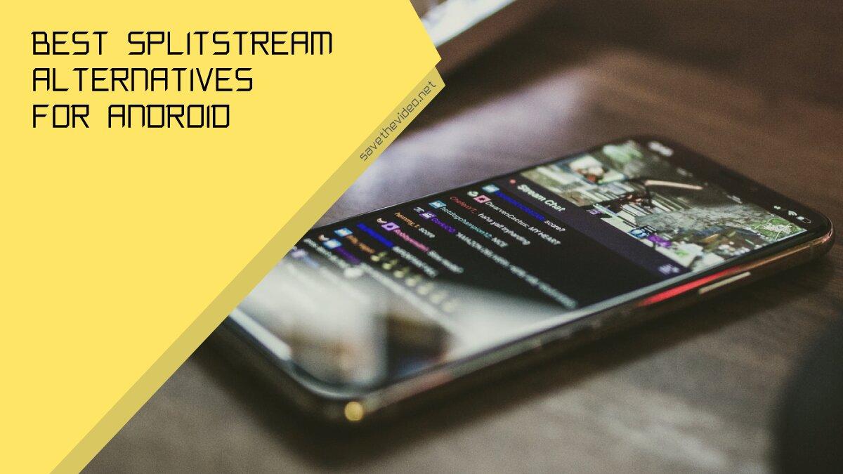 Best Splitstream alternatives for Android