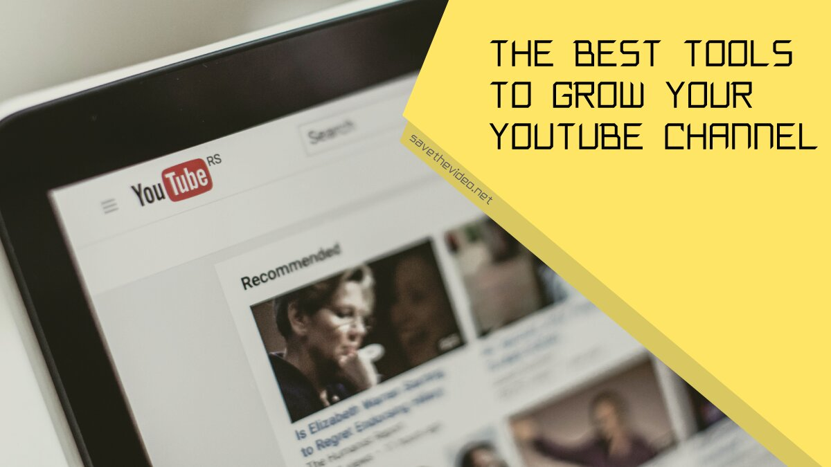 Best tools to grow your YouTube channel