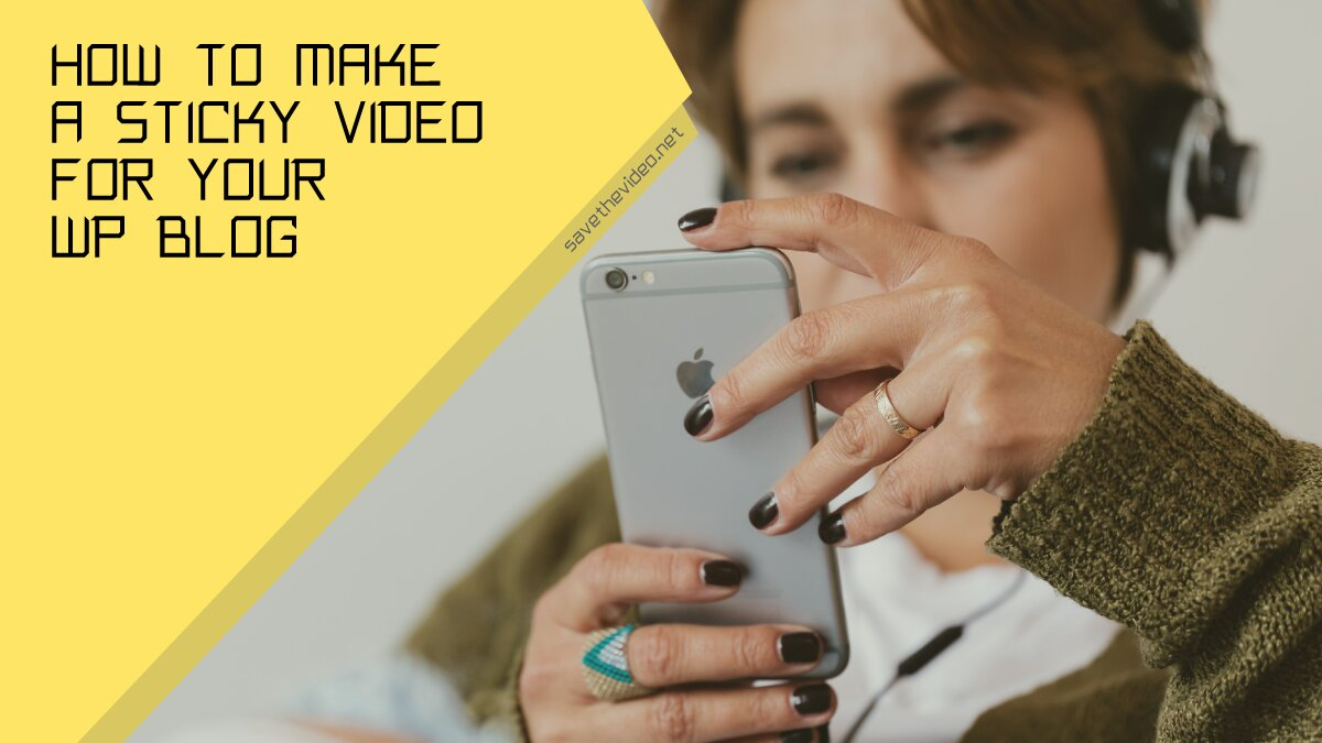 How to make a sticky video