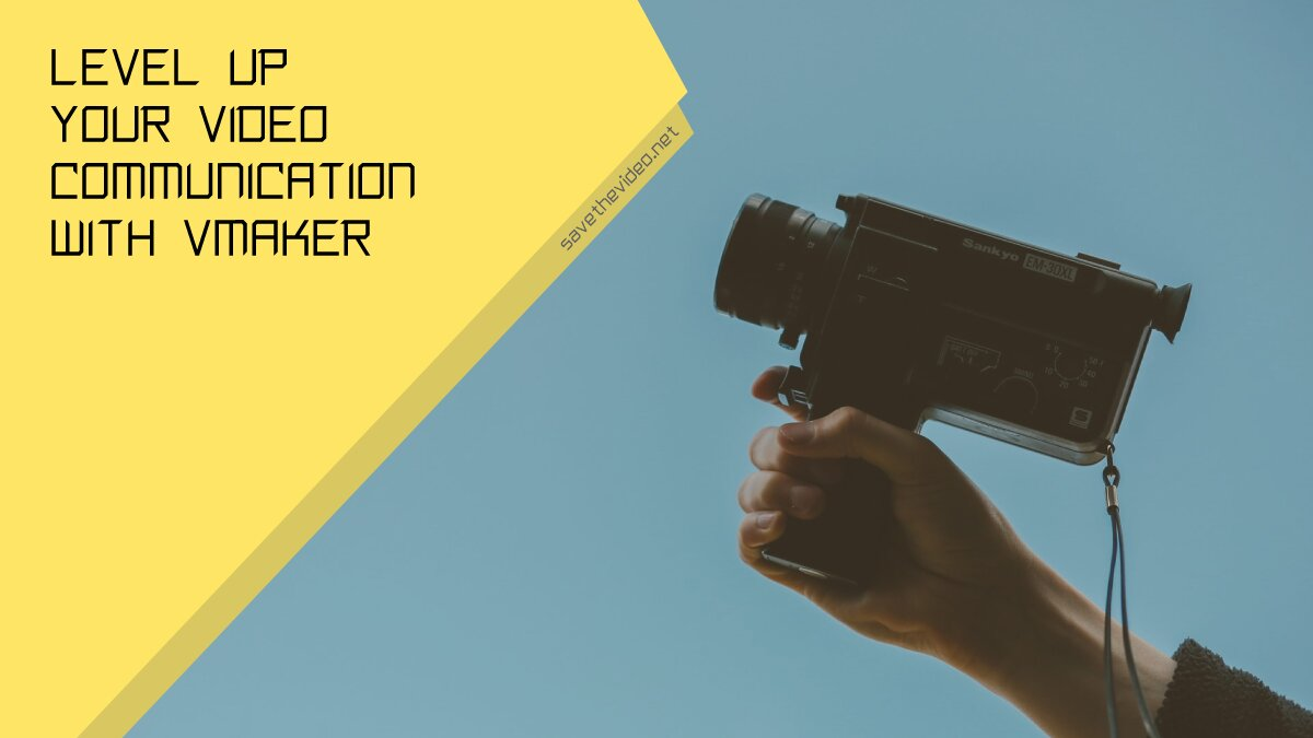 Level up your video communication with Vmaker