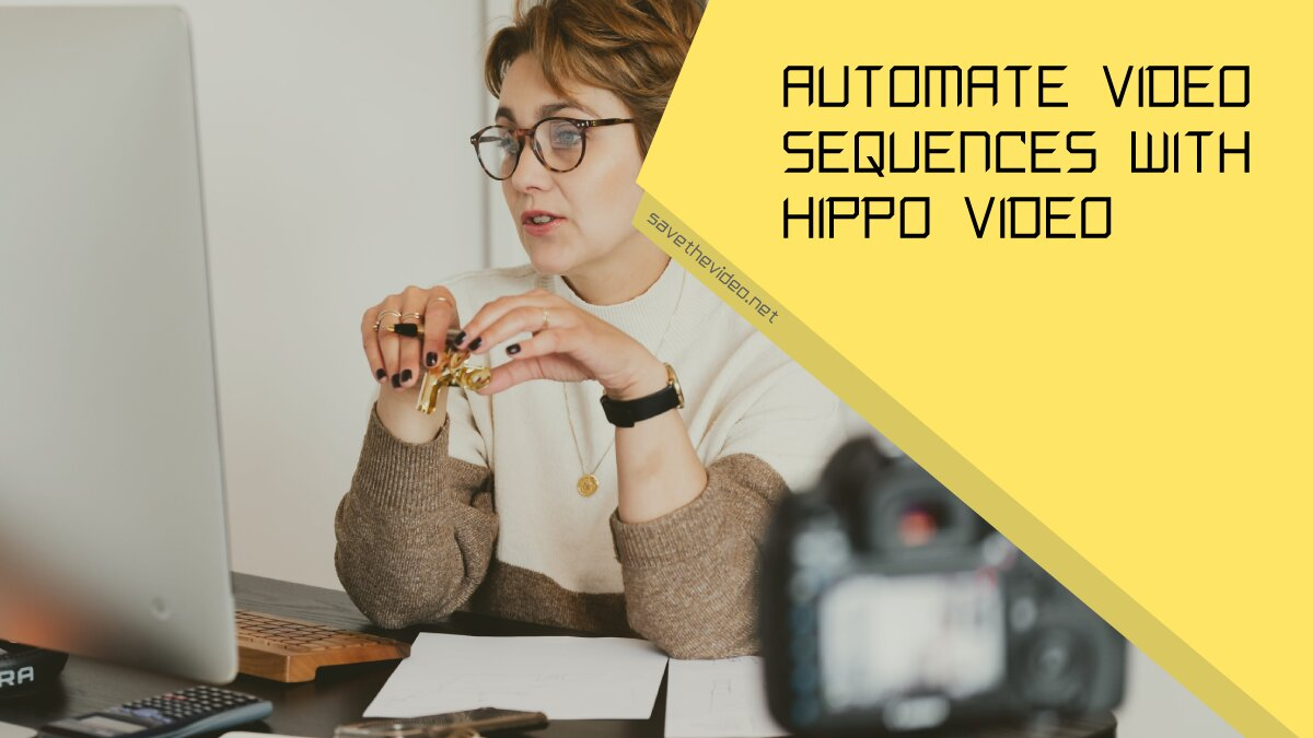 Automate Video Sequences with Hippo Video