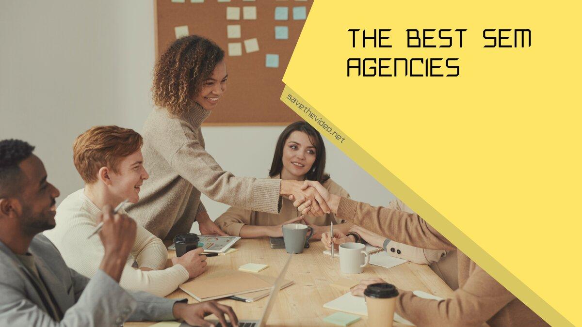 The Best SEM Agencies