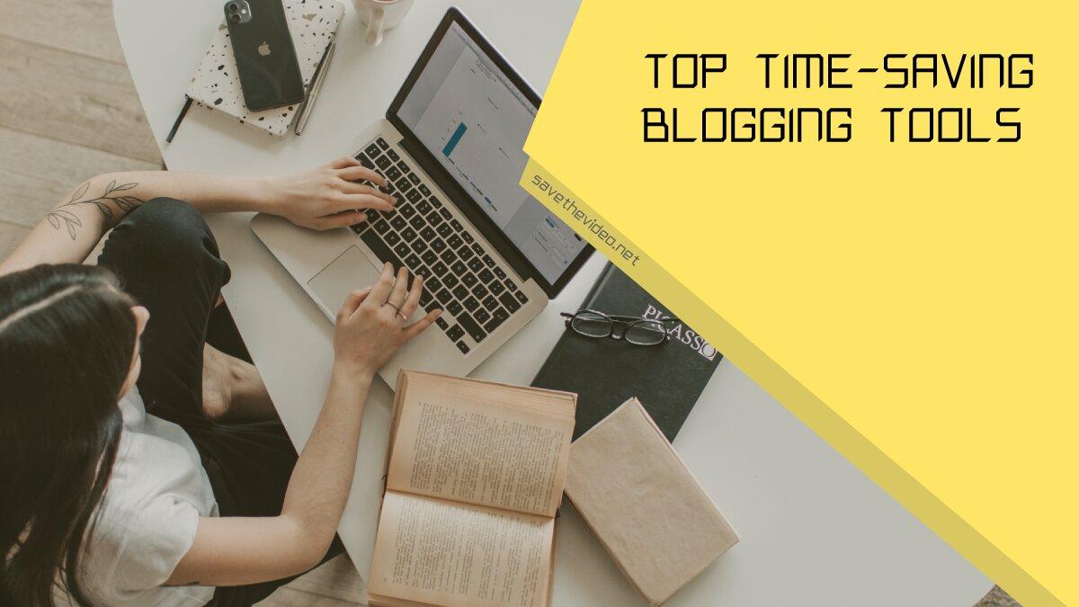 Top Time-Saving Blogging Tools