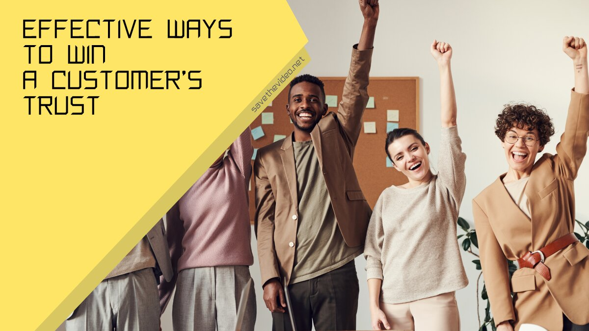 Effective Ways to Win a Customers Trust