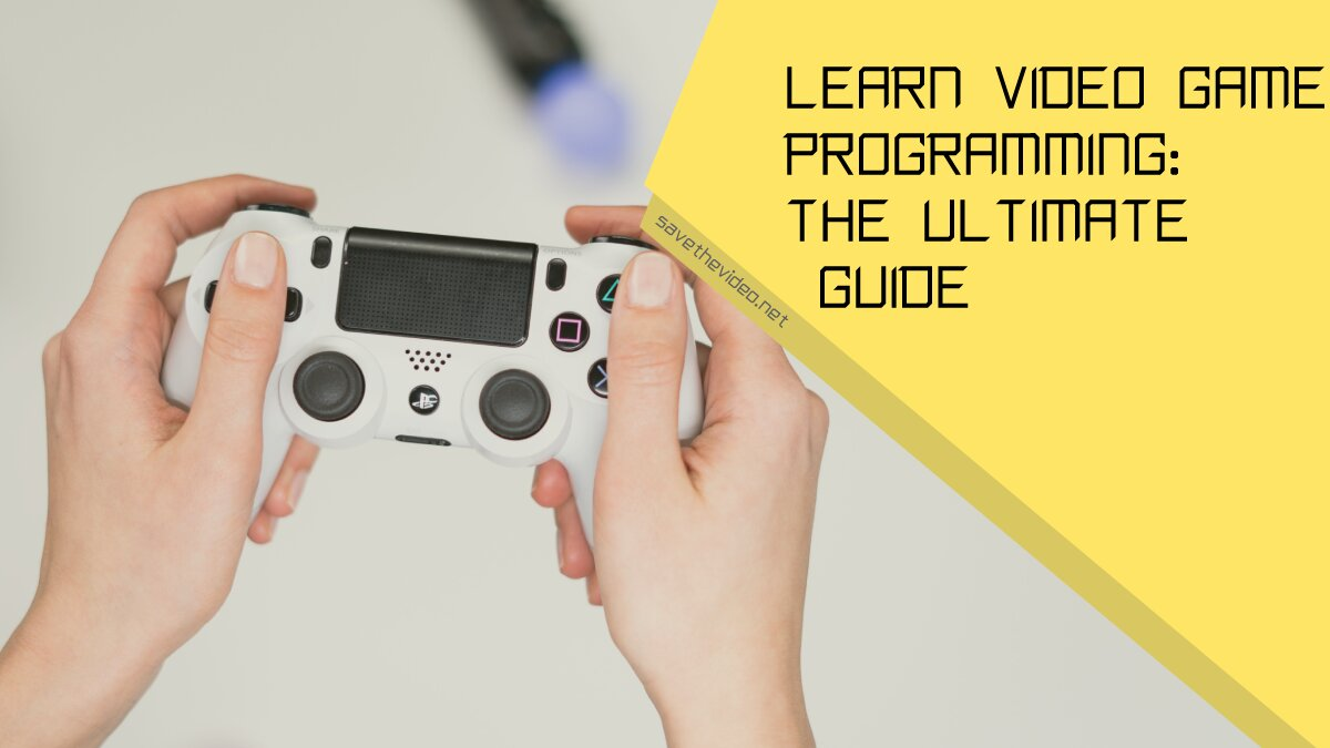 Learn Video Game Programming
